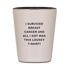 I SURVIVED BREAST CANCER Shot Glass
