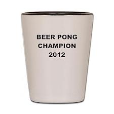 BEER PONG CHAMP 2012 Shot Glass