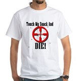 Touch My Snack And Die! Shirt