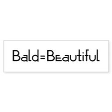 Bald = Beautiful Bumper Bumper Sticker