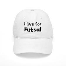 I Live for Futsal Cap