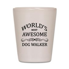 World's Most Awesome Dog Walker Shot Glass