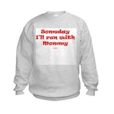 Someday with Mommy Sweatshirt