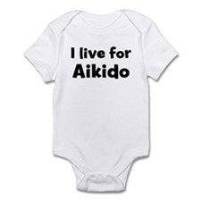 I Live for Aikido Infant Bodysuit