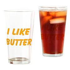 I Like Butter Drinking Glass