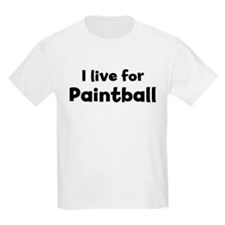 I live for Paintball Kids T-Shirt