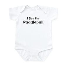 I live for Paddleball Infant Bodysuit