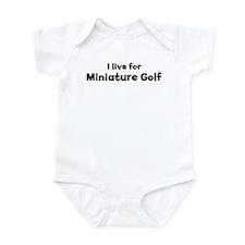 I live for Miniature Golf Infant Bodysuit