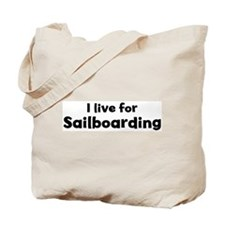 I Live for Sailboarding Tote Bag