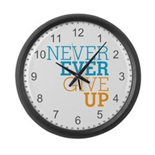 Never Ever Give Up Large Wall Clock