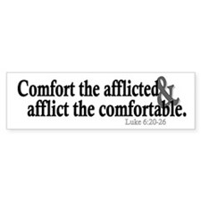 """Comfort the afflicted . . ."" Bumper Sti"