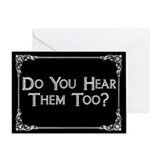 Do You Hear Them Too? Greeting Card