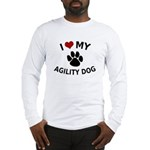 I Love My Agility Dog Long Sleeve T-Shirt