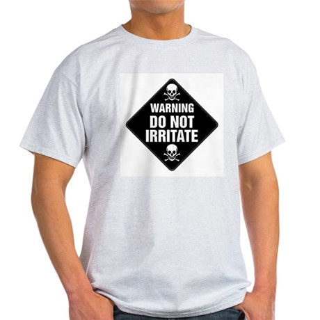 DO NOT IRRITATE Warning Sign Ash Grey T-Shirt