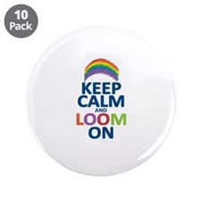 "Keep Calm and Loom On 3.5"" Button (10 pack)"