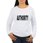 Authority (Front) Women's Long Sleeve T-Shirt