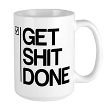Get Shit Done Mugs