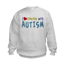 I love someone with Autism Sweatshirt
