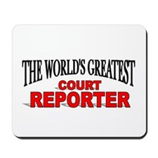 """The World's Greatest Court Reporter"" Mousepad"