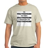 Nothing But The Truthiness Ash Grey T-Shirt