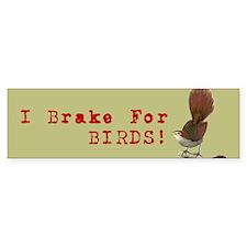 I Brake For Birds Bumper Sticker Bumper Bumper Sticker