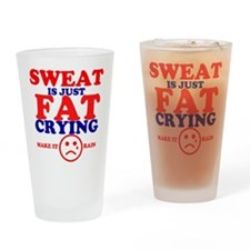 Sweat is just fat crying fitness work out Drinking