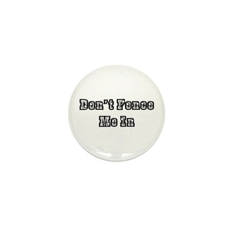 Don't Fence Me In Mini Button (100 pack)