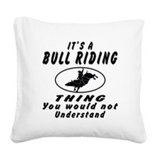 Bull Riding Thing Designs Square Canvas Pillow