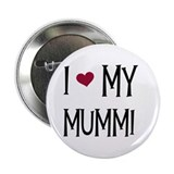 I Love My Mummi Button