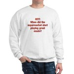 GETTING OLD? Sweatshirt