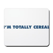 "The ""I'm Totally Cereal"" Line Mousepad"