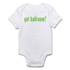 Got Ballroom? Infant Bodysuit