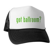 Got Ballroom? Trucker Hat
