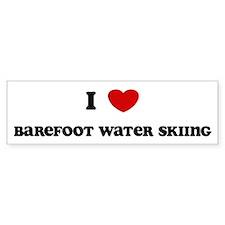 I Love Barefoot Water Skiing Bumper Bumper Sticker