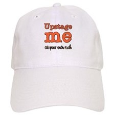 Upstage me at your own risk Baseball Cap