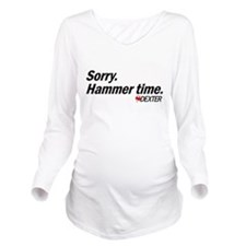 Sorry. Hammer Time. Long Sleeve Maternity T-Shirt