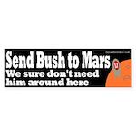 Send Bush to Mars (Bumper Sticker)