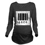 loco.jpg Long Sleeve Maternity T-Shirt