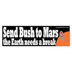 Send Bush to Mars Bumper Sticker