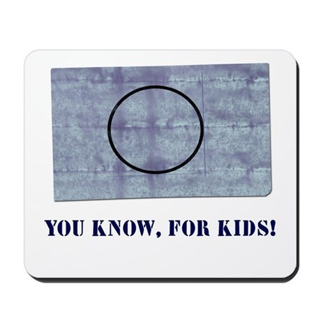 You Know, For Kids Mousepad