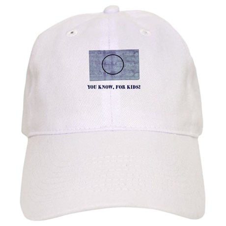 You Know, For Kids Cap