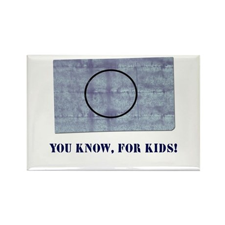 You Know, For Kids Rectangle Magnet