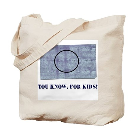 You Know, For Kids Tote Bag