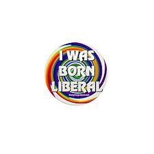 I Was Born Liberal Swirl Mini Button