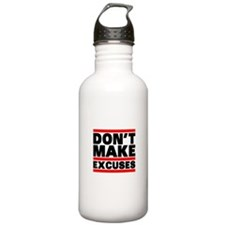 Dont Make Excuses Water Bottle
