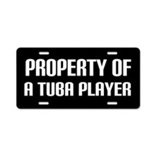 Property Of A Tuba Player Aluminum License Plate
