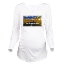 Bikers Do It Open Road Long Sleeve Maternity T-Shi