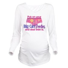Big Girl Panties & D Long Sleeve Maternity T-Shirt