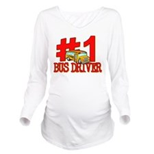 #1 Bus Driver Long Sleeve Maternity T-Shirt