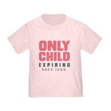 ONLY CHILD Expiring [Your Date Here] Toddler Tee